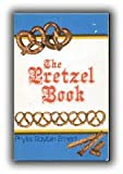 The Pretzel Book, Phyllis Raybin Emert, 0912661011