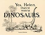 Yes, Helen, There Were Dinosaurs, Lewis S. Brown, 0964750503