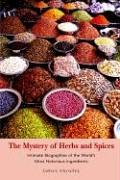 Download The Mystery of Herbs and Spices: Scandalous, Romantic and Intimate Biographies of the World's Most Notorious Ingredients pdf epub