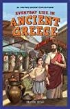 Everyday Life in Ancient Greece, Kirsten C. Holm, 1448863872
