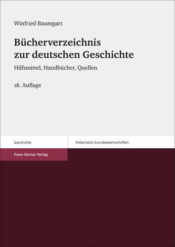 Bücherverzeichnis Zur Deutschen Geschichte  Hilfsmittel Handbücher Quellen  Historische Grundwissenschaften In Einzeldarstellungen