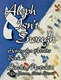 Aleph Isn't Enough: Hebrew for Adults (Book 2)