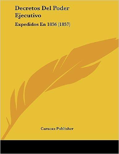 eBooks best sellers Decretos del Poder Ejecutivo: Expedidos En 1856 (1857) in Spanish PDF ePub MOBI