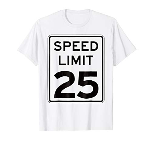Right On Time: 25 mph sign - SLOW DOWN: T-Shirt ()