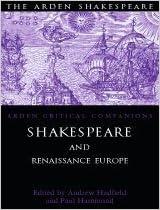 Book Shakespeare & Renaissance Europe: Arden Critical Companions (2004-08-05)