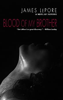 Blood of My Brother (The Invictus Cycle) by [Lepore, James]