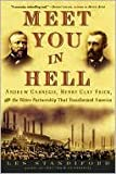 img - for Meet You in Hell: Andrew Carnegie, Henry Clay Frick, & the Bitter Partnership That Changed America book / textbook / text book