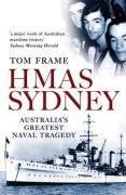 HMAS Sydney: Australia's Greatest Naval Tragedy by Tom Frame ()