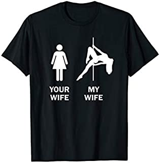 [Featured] Funny Your Wife My Wife Pole Dance Gift in ALL styles | Size S - 5XL