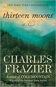 Thirteen Moons Publisher: Random House Trade Paperbacks
