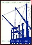 Construction Contracting : A Practical Guide to Company Management, Clough, Richard H., 0471840394