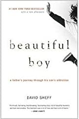 Beautiful Boy - Father's Journey Through His Son's Addiction Unknown Binding