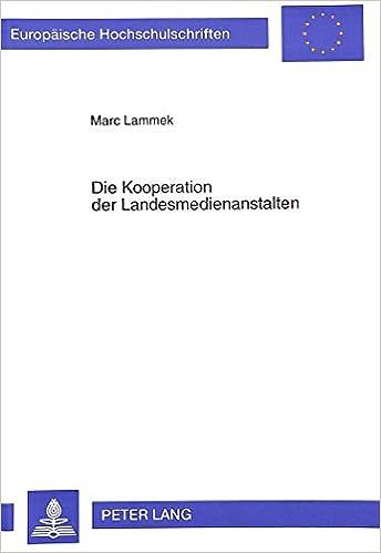 Die Kooperation Der Landesmedienanstalten (European University Studies. Series II, Law)