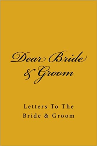 dear bride groom letters to the bride groom journals for the soul 9781540853257 amazoncom books