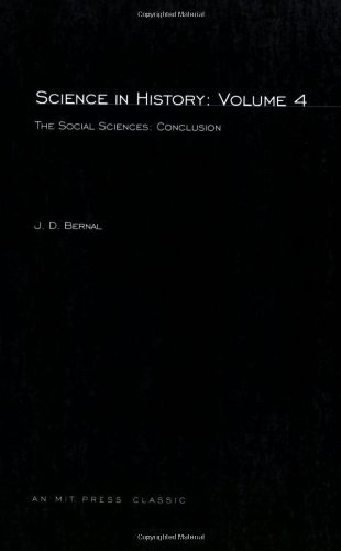 Science In History: The Social Sciences: Conclusion (Volume 4) by Bernal J.D. (1971-03-15) Paperback