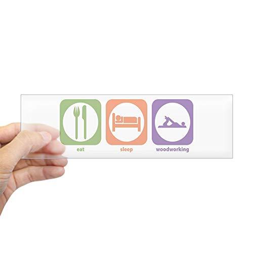 CafePress Eat Sleep Woodworking Bumper Sticker 10