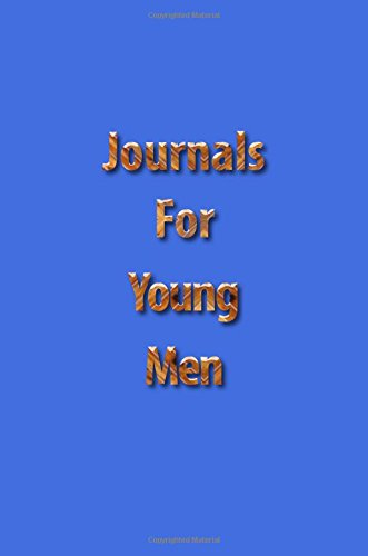 Journals For Young Men: 6 x 9, 108 Lined Pages (diary, notebook, journal)
