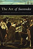 The Art of Surrender : Decomposing Sovereignty at Conflict's End, Wagner-Pacifici, Robin, 0226869784