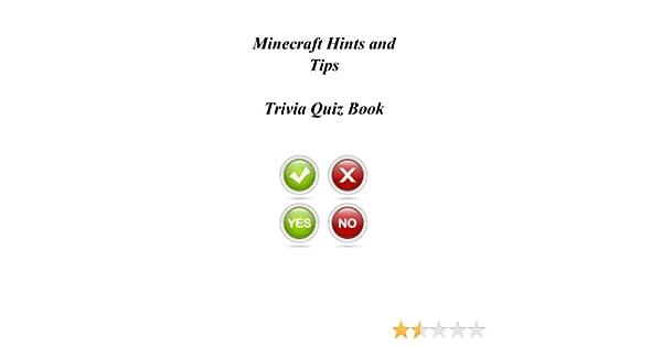 Minecraft Hints and Tips Trivia Quiz Book: Trivia Quiz Book