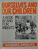 img - for Ourselves and Our Children: A Book By and For Parents book / textbook / text book
