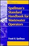Spellman's Standard Handbook Wastewater Operators Vol. 3 : Advanced Level, Spellman, Frank R. and Strauss, Steven, 1566768357