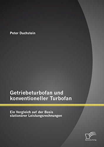 Getriebeturbofan und konventioneller Turbofan: Ein Vergleich auf der Basis stationärer Leistungsrechnungen (German Edition)
