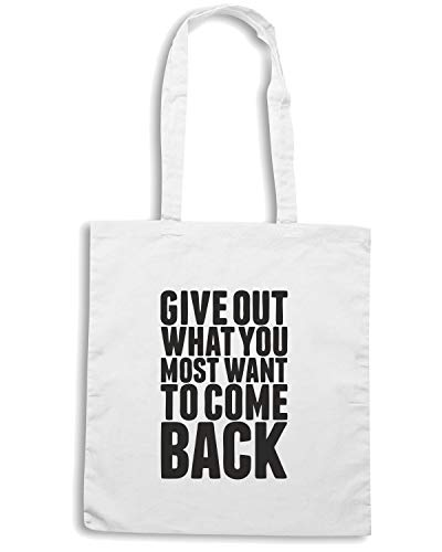 Speed Shirt Borsa Shopper Bianca CIT0088 GIVE OUT WHAT YOU MOST WANT TO COME BACK