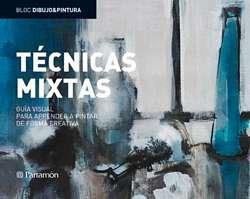 Descargar Libro Tecnicas Mixtas Guia Visual Para Aprender A Pintar De Forma Creativa Josep Asunción Pastor