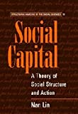 Social Capital : A Theory of Social Structure and Action, Lin, Nan, 0521474310