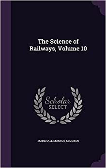 The Science of Railways, Volume 10