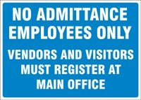 Accuform NO ADMITTANCE EMPLOYEES ONLY VENDORS AND VISITORS MUST REGISTER AT MAIN OFFICE (MADM645XT)