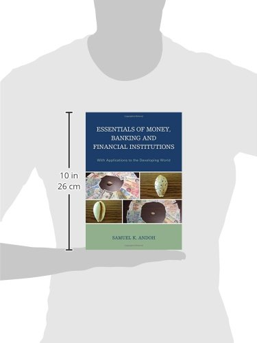 Essentials of Money, Banking and Financial Institutions: With Applications to the Developing World