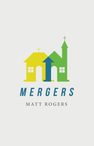 Mergers: Combining Churches to Multiply Disciples
