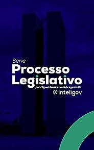 Processo Legislativo - Série Inteligov