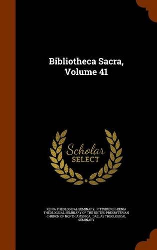 Download Bibliotheca Sacra, Volume 41 pdf