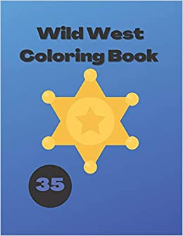 Book's Cover of Wild West Coloring Book: Cowboys Indians Western Style Gifts for Children (Inglés) Tapa blanda – 8 octubre 2020