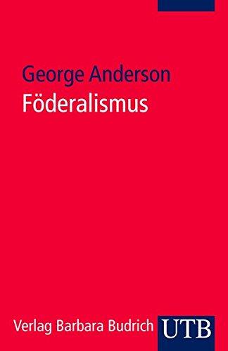 Föderalismus: Eine Einführung Taschenbuch – 17. September 2008 George Anderson UTB GmbH 3825231704 Politikwissenschaft