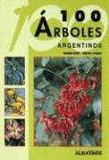 Cien arboles argentinos (Guias De Identificacion) (Spanish Edition) [Aparicio Haene] (Tapa Blanda)