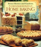 Better Homes and Gardens Old-Fashioned Home Baking (Better Homes & Gardens Test Kitchen) (Baking Old Fashioned)