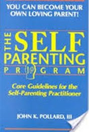 The Self-Parenting Program: Core Guidelines for the Self-Parenting Practitioner
