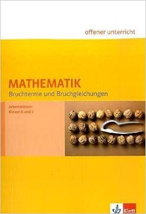 Mathematik Bruchterme und Bruchgleichungen: Arbeitsblätter Klasse 8 ...