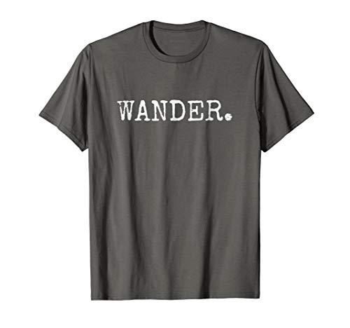 WANDER T Shirt Hiking Outdoor Nature Adventure Trail T Shirt
