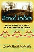 Download Buried Indians: Digging Up the Past in a Midwestern Town (Wisconsin Land and Life) pdf