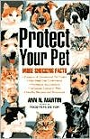 Protect Your Pet: More Shocking Facts by Ann N. Martin
