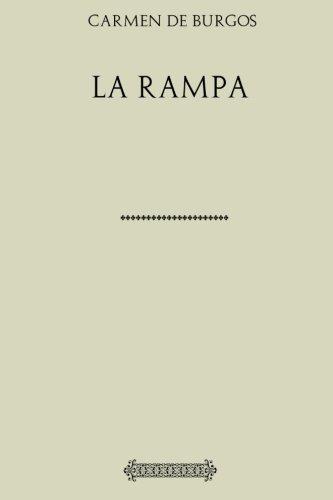 Coleccion Carmen de Burgos. La rampa (Spanish Edition) [Carmen de Burgos] (Tapa Blanda)