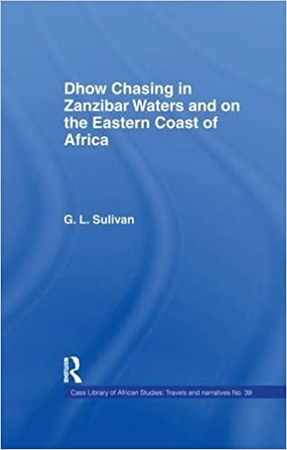 Dhow Chasing in Zanzibar Waters: And on the Eastern Coast of Africa. Narrative of Five Years' Experience in