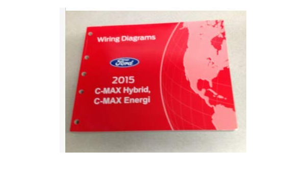 2015 Ford C Max Hybrid C Max Energi Electrical Wiring Diagram Manual Oem Factory Ford Amazon Com Books