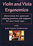 Violin and Viola Ergonomics: Determine the Optimum Playing Position and Support for Your Body Type