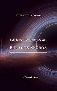 Uma breve introdução aos buracos negros: De Newton às Cordas
