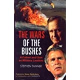 The Wars of the Bushes: A Father and Son as Military Leaders